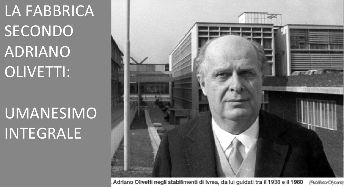 Olivetti, l'umanesimo integrale