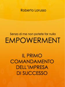 empowerment il primo comandamento dell'impresa di successo